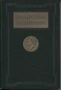 Image for The Story of Monticello - As Told by Thomas L. Rhodes, for over Fifty Years Superintendent of Monticello