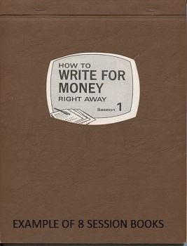 Image for How To Write For Money Right Away, 8 Volumes