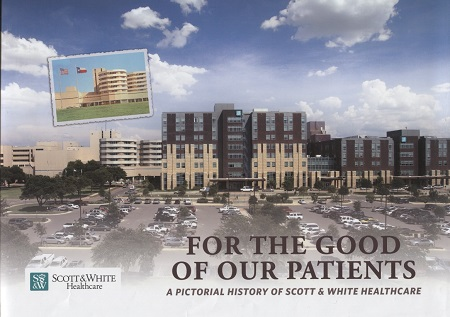 Image for For the Good of Our Patients A Pictorial History of Scott & White Healthcare