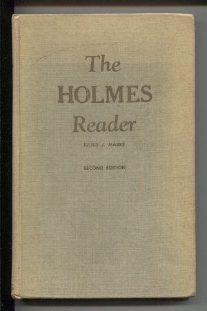 Image for The Holmes Reader The Life, Writings, Speeches, Constitutional Decisions, Etc. , of the Late Oliver Wendell Holmes