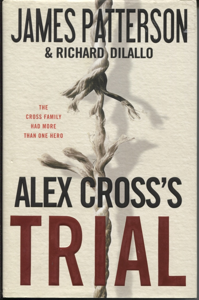 Image for Alex Cross's Trial The Cross Family Had More Than One Hero