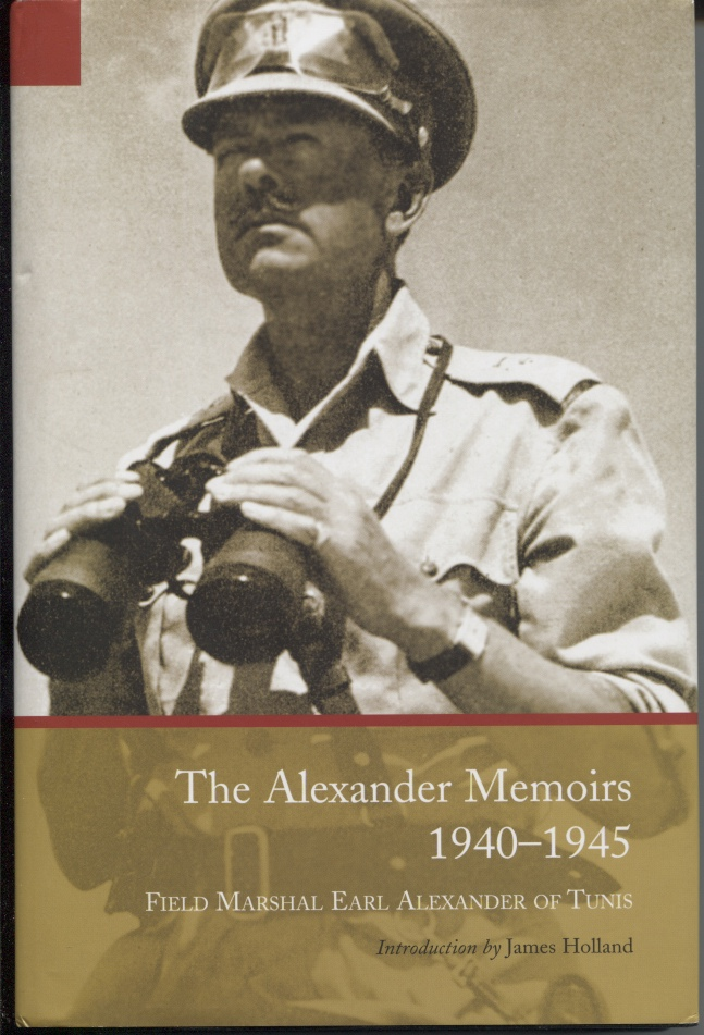 Image for The Alexander Memoirs, 1940–1945 Introduction by James Holland, Foreword by Shane Alexander