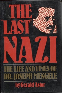 Image for The Last Nazi The Life and Times of Dr. Joseph Mengele