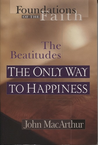 Image for The Only Way to Happiness The Beatitudes