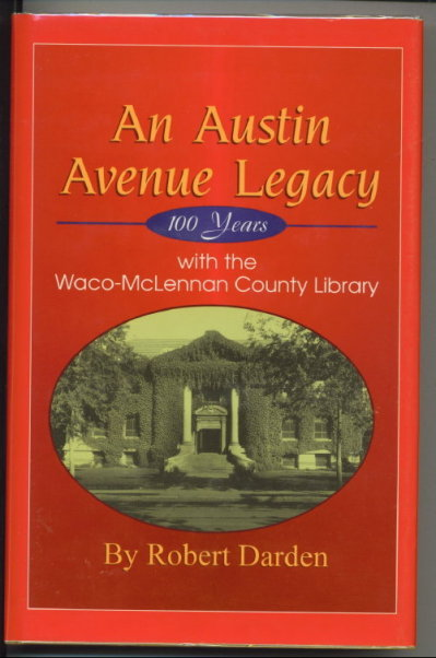 Image for An Austin Avenue Legacy, 100 Years With The Waco-McLennan County Library