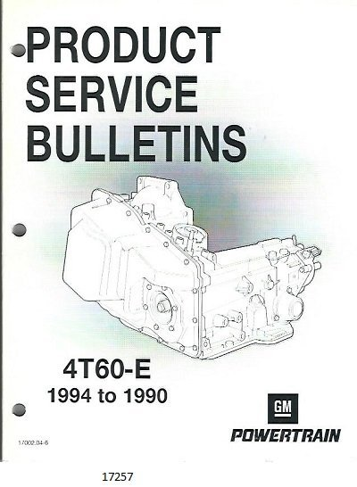 Image for Product Service Bulletins, #17002.04-6 4T60-E, 1994 to 1990 GM Powertrain