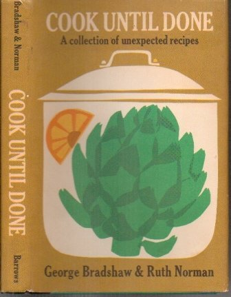 Image for Cook Until Done A Collection of Unexpected Recipes