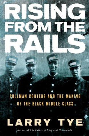 Image for Rising From The Rails Pullman Porters and the Making of the Black Middle Class