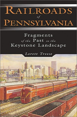 Image for Railroads Of Pennsylvania Fragments of the Past in the Keystone Landscape