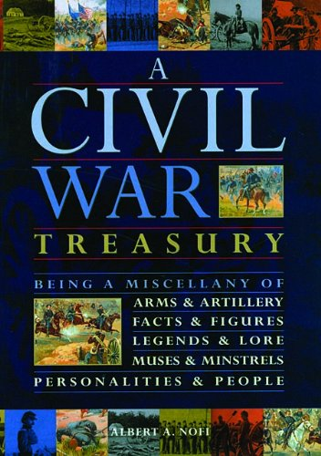 Image for A Civil War Treasury, Being A Miscellany Of Arms And Artillery, Facts And Figures, Legends And Lore, Muses And Minstrels, Personalities And People