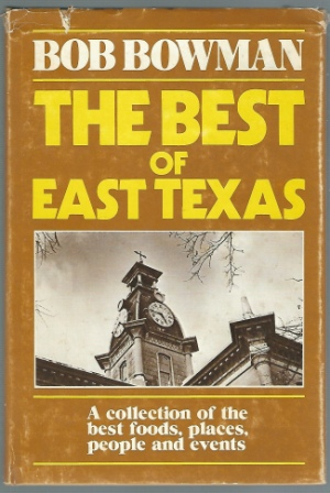 Image for Best Of East Texas A Collection of the Best Foods, Places, People and Events